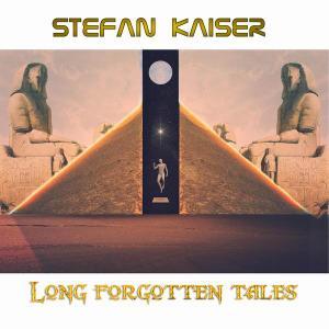 Stefan Kaiser - Long Forgotten Tales (2019)