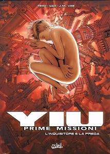 Yiu - Prime Missioni - Volume 6 - L'Inquisitore e la Preda