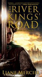 «The River Kings' Road: A Novel of Ithelas» by Liane Merciel