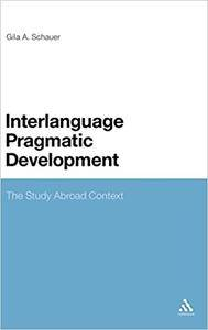Interlanguage Pragmatic Development: The Study Abroad Context