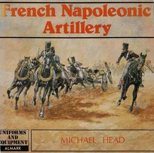 French Napoleonic Artillery (Uniforms and Equipment Series) (Repost)