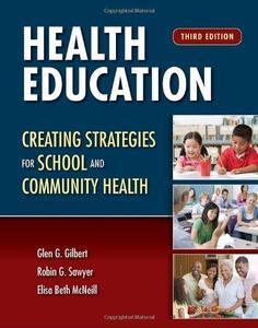 Health Education: Creating Strategies for School & Community Health, Third Edition