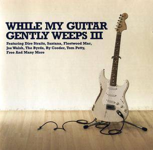 VA - While My Guitar Gently Weeps III (2005) 2 CDs