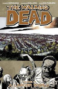 The Walking Dead Vol 16 - A Larger World 2012 Digital TPB