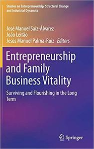 Entrepreneurship and Family Business Vitality: Surviving and Flourishing in the Long Term
