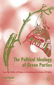 The Political Ideology of Green Parties: From the Politics of Nature to Redefining the Nature of Politics