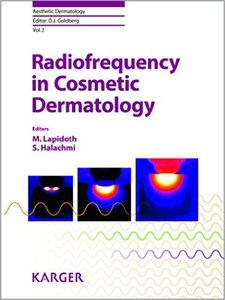 Radiofrequency in Cosmetic Dermatology (Aesthetic Dermatology, Vol. 2) (repost)