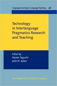Technology in Interlanguage Pragmatics Research and Teaching