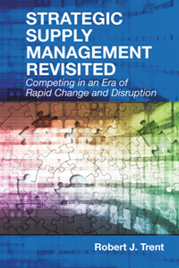 Strategic Supply Management Revisited Competing in an Era of Rapid Change and Disruption