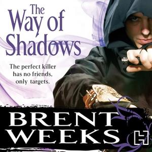 «The Way Of Shadows» by Brent Weeks