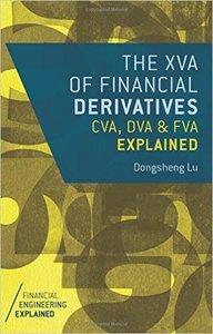 The XVA of Financial Derivatives: CVA, DVA and FVA Explained (repost)