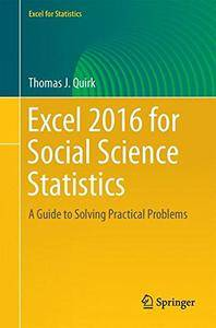 Excel 2016 for Social Science Statistics: A Guide to Solving Practical Problems