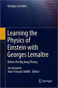 Learning the Physics of Einstein with Georges Lemaître: Before the Big Bang Theory