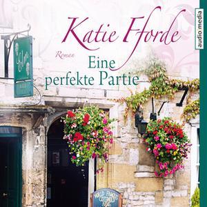 «Eine perfekte Partie» by Katie Fforde