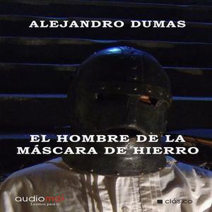 «El hombre de la máscara de hierro» by Alejandro Dumas