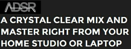 adsrsounds - A CRYSTAL CLEAR MIX AND MASTER RIGHT FROM YOUR HOME STUDIO OR LAPTOP