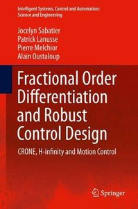 Fractional Order Differentiation and Robust Control Design CRONE, H-infinity and Motion Control