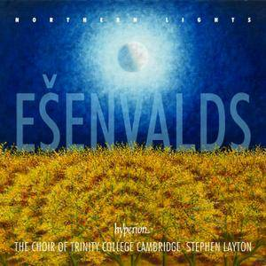 The Choir of Trinity College Cambridge; Stephen Layton - Eriks Esenvalds: Northern Lights & Other Choral Works (2015)
