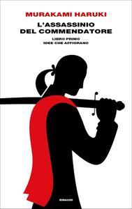 Haruki Murakami - L'assassinio del Commendatore. Libro primo (Repost)