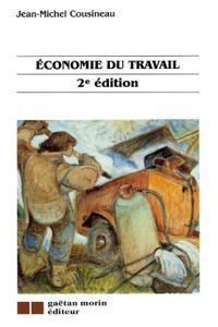 """Jean-Michel Cousineau, """"Économie du travail"""", 2e éd."""