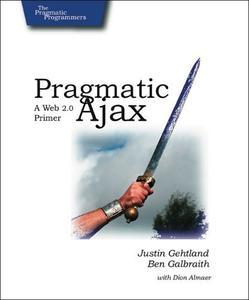 Pragmatic Ajax : A Web 2.0 Primer