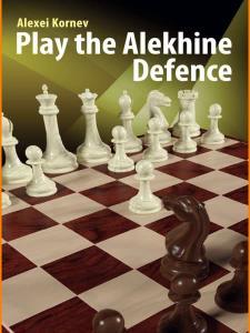 CHESS • Play the Alekhine Defence by Alexei Kornev (2019)