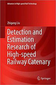 Detection and Estimation Research of High-speed Railway Catenary (Repost)