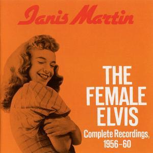 Janis Martin - The Female Elvis: Complete Recordings, 1956-60 (1987)
