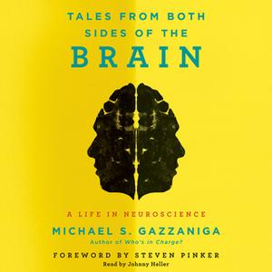 «Tales from Both Sides of the Brain» by Michael S. Gazzaniga