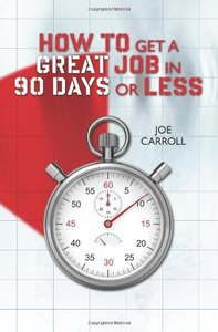 How to Get a Great Job in 90 Days or Less (repost)