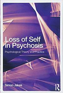 Loss of Self in Psychosis: Psychological Theory and Practice