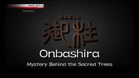 NHK - Onbashira: Mystery Behind the Sacred Trees (2016)