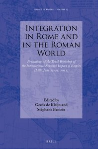 Integration in Rome and in the Roman World: Proceedings of the Tenth Workshop of the International Network Impact (repost)