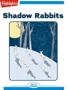 «Shadow Rabbits» by Cynthia Porter