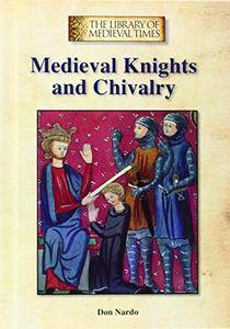 Medieval Knights and Chivalry (The Library of Medieval Times)