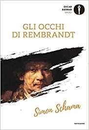Simon Schama - Gli occhi di Rembrandt