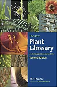 The Kew Plant Glossary: An Illustrated Dictionary of Plant Terms - Second Edition