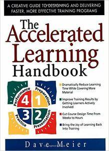 The Accelerated Learning Handbook: A Creative Guide to Designing and Delivering Faster [Repost]