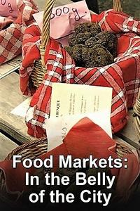 Arte - Food Markets in the Belly of the City: Collection 1 (2015)