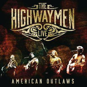 The Highwaymen - American Outlaws Live (2016)