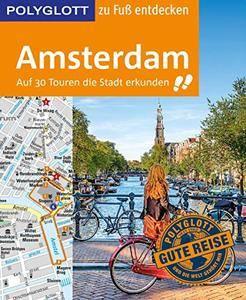 POLYGLOTT Reiseführer Amsterdam zu Fuß entdecken: Auf 30 Touren die Stadt erkunden