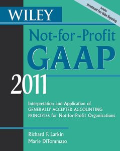 Wiley Not-for-Profit GAAP 2011: Interpretation and Application of Generally Accepted Accounting Principles (repost)