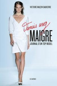 """Victoire Macon-Dauxerre, """"Jamais assez maigre: Journal d'un top modèle"""""""