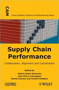 Supply Chain Performance: Collaboration, Alignment and Coordination