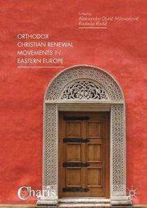 Orthodox Christian Renewal Movements in Eastern Europe (Christianity and Renewal - Interdisciplinary Studies)