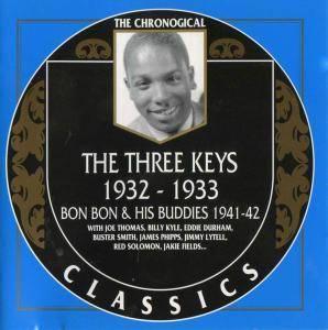 The Three Keys - 1932-1933 / Bon Bon & His Buddies - 1941-1942 (2000)
