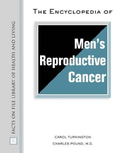 The Encyclopedia Of Men's Reproductive Cancer (Facts on File Library of Health and Living)