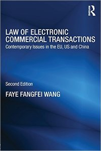 Law of Electronic Commercial Transactions: Contemporary Issues in the EU, US and China, 2 edition