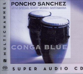 Poncho Sanchez - Conga Blue (1996) [Reissue 2003] MCH PS3 ISO + Hi-Res FLAC