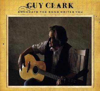 Guy Clark - Somedays The Song Writes You (2009) [Re-Up]